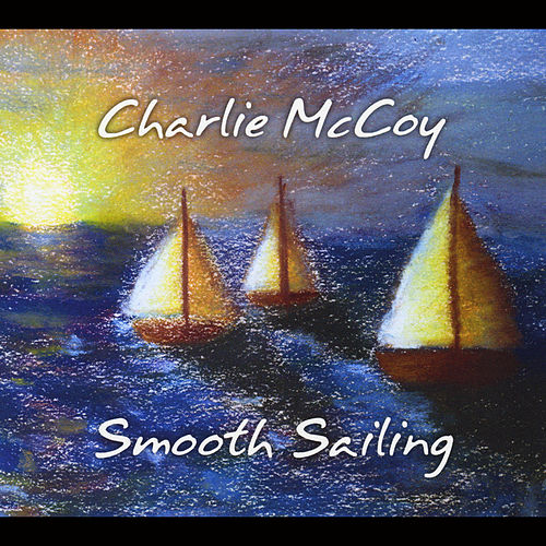 Smooth Sailing de Charlie  McCoy