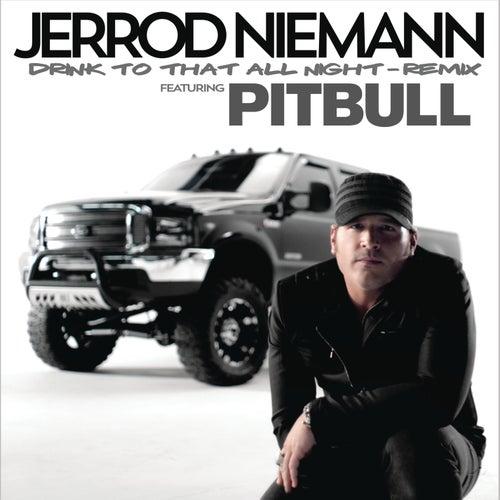 Drink to That All Night (Remix) by Jerrod Niemann