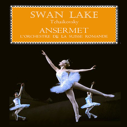 Tchaikovsky: Swan Lake, Op. 20 - Soundtrack Highlights from the Ballet (Remastered) von L'Orchestre de la Suisse Romande conducted by Ernest Ansermet