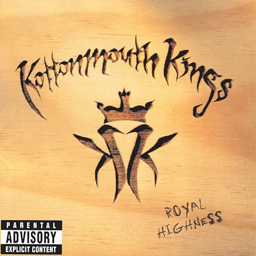 Royal Highness von Kottonmouth Kings
