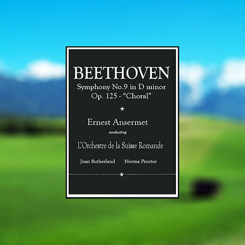 Beethoven: Symphony No. 9 in D Minor, Op 125 'Choral' von L'Orchestre de la Suisse Romande conducted by Ernest Ansermet