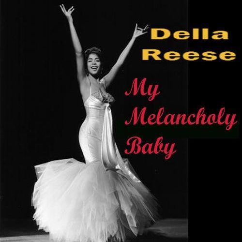 My Melancholy Baby von Della Reese