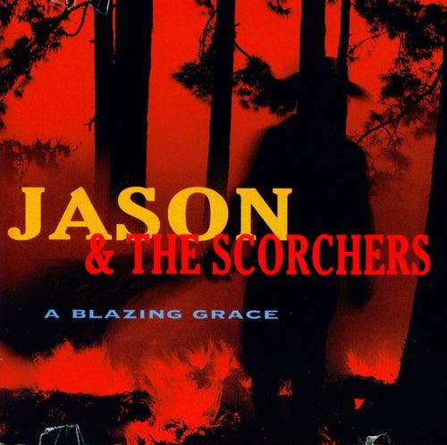 A Blazing Grace by Jason & The Scorchers