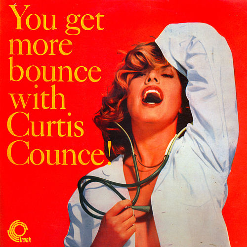 You Get More Bounce With Curtis Counce! by Curtis Counce
