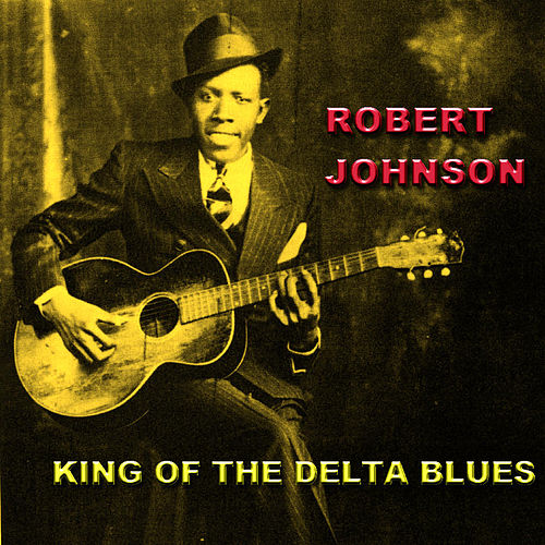 King Of The Delta Blues de Robert Johnson
