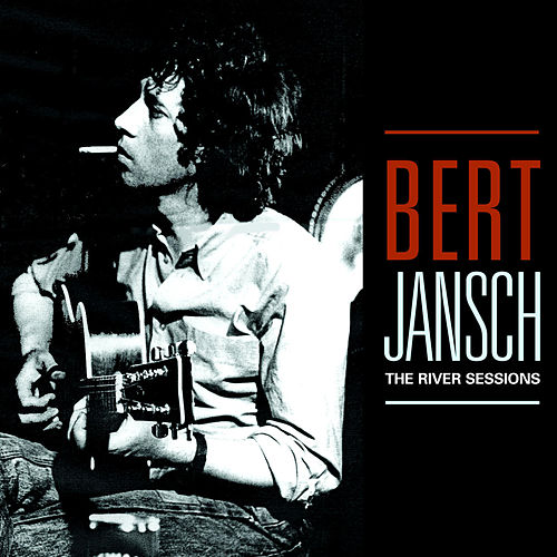 The River Sessions von Bert Jansch
