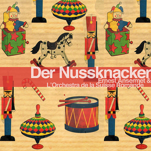 Tchaikovsky: Der Nussknacker, Op. 71 Highlights und Suite (Remastered) von L'Orchestre de la Suisse Romande conducted by Ernest Ansermet