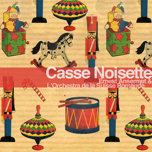 Tchaikovsky: Casse-Noisette - Faits saillants et Suite (Remastered) von L'Orchestre de la Suisse Romande conducted by Ernest Ansermet