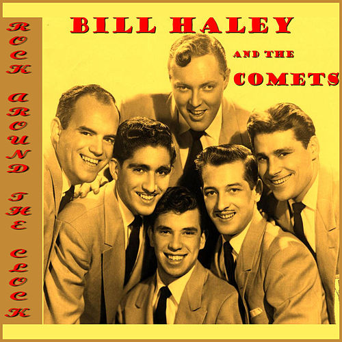 Rock  Around The Clock by Bill Hayley And The Comets