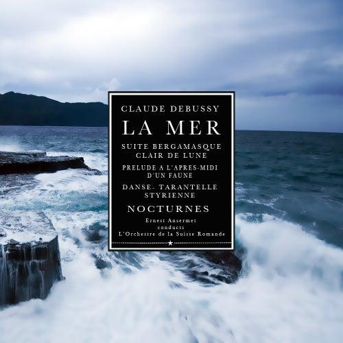 Debussy: La Mer - Nocturnes - Suite Begamasque-Claire de Lune - Prelude A L'Apres-Midi D'un Faune - Tarantelle Styrienne von L'Orchestre de la Suisse Romande conducted by Ernest Ansermet