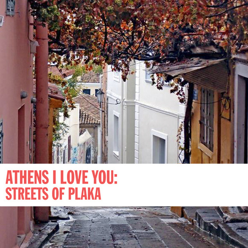 Athens I Love You: Streets of Plaka by Various Artists