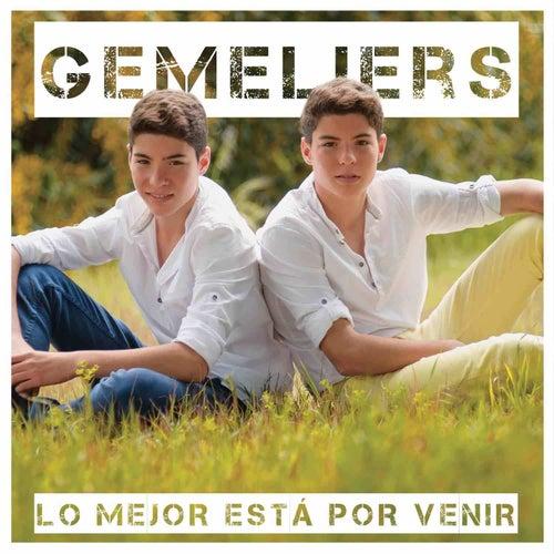 Lo Mejor Está por Venir by Gemeliers
