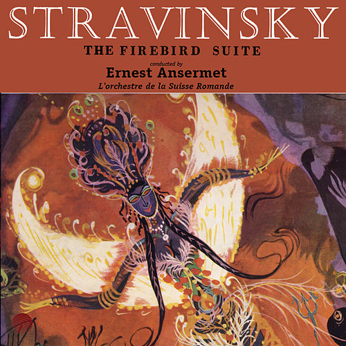 Stravinsky: The Firebird (L'oiseau de feu) - The Complete Ballet (Remastered) von L'Orchestre de la Suisse Romande conducted by Ernest Ansermet