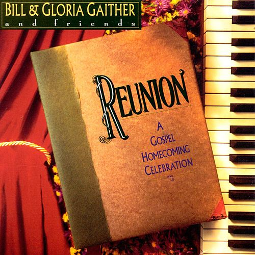 Reunion Precious Memories by Bill & Gloria Gaither