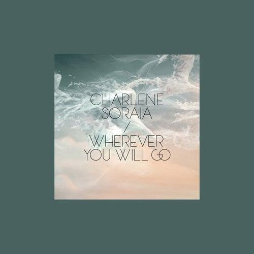 Wherever You Will Go by Charlene Soraia