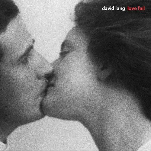David Lang: Love Fail by Anonymous 4