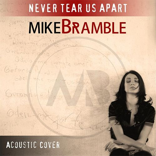 Never Tear Us Apart (Acoustic) de Mike Bramble