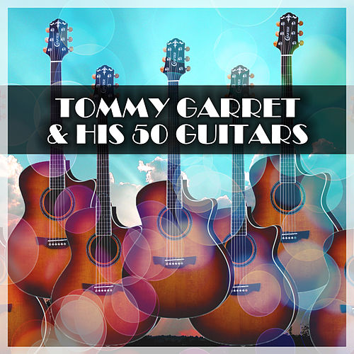 Tommy Garrett and His 50 Guitars von Tommy Garrett