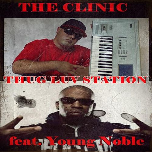 Thug Luv Station (feat. Young Noble) di THE CLINIC