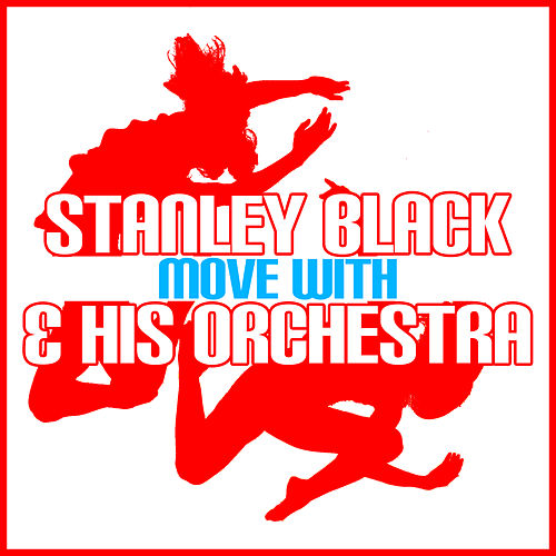 Move With Stanley Black & His Orchestra by Stanley Black