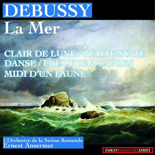 Debussy: La Mer - Claire De Lune - Petite Suite - Danse - Prelude A L'Apres-Midi D'un Faune (Remastered) von L'Orchestre de la Suisse Romande