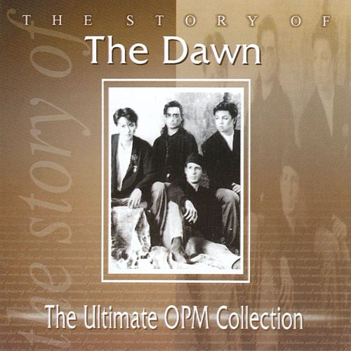 The Story Of: The Dawn (The Ultimate OPM Collection) von The Dawn