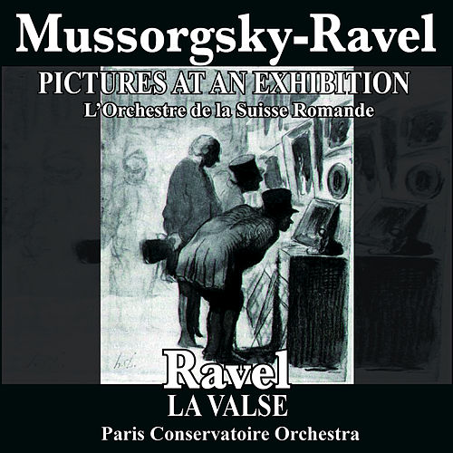 Mussorgsky-Ravel: Pictures At An Exhibition - Ravel: La Valse (Remastered) de L'Orchestre De La Suisse Romande and  Paris Conservatoire Orchestra