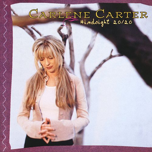 Hindsight 20/20 by Carlene Carter