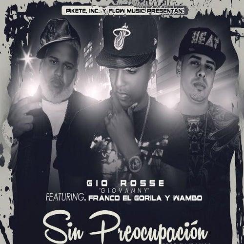 Sin Preocupacion (feat. Franco El Gorila, Gio Rosse & Wambo) by Klasico