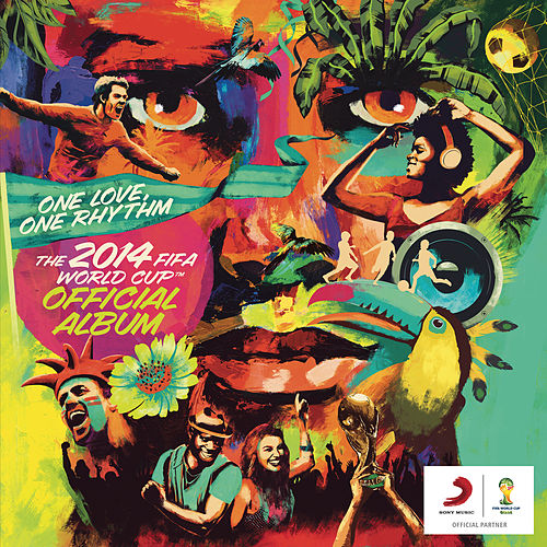 One Love, One Rhythm - The Official 2014 FIFA World Cup Album de Various Artists