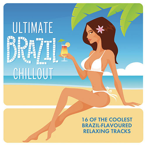 Ultimate Brazil Chillout Album von Various Artists