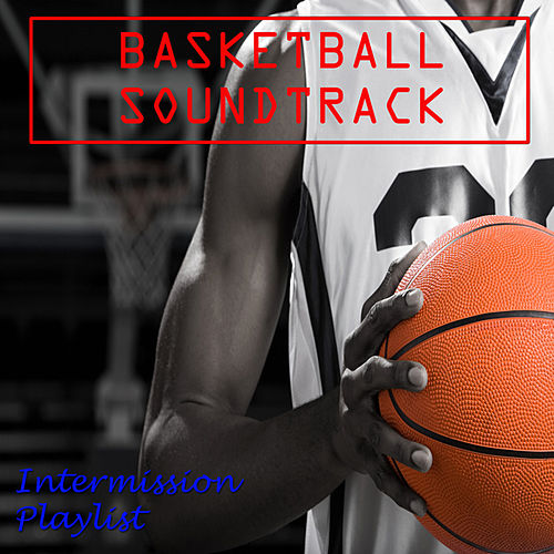 Basketball Soundtrack Intermission Playlist de Fitspo