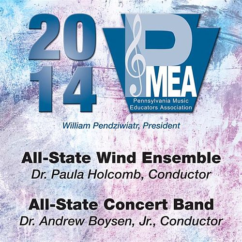 2014 Pennsylvania Music Educators Association (PMEA): All-State Wind Ensemble & All-State Concert Band von Various Artists