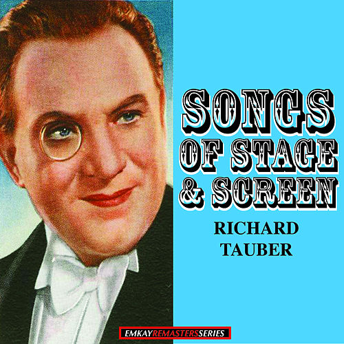 Richard Tauber: Songs of Stage and Screen (Remastered) von Richard Tauber