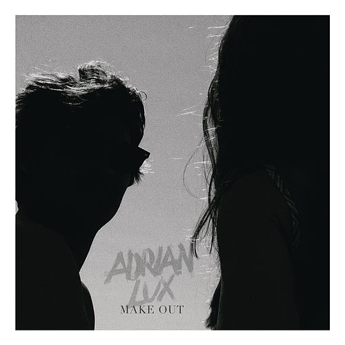 Make Out by Adrian Lux