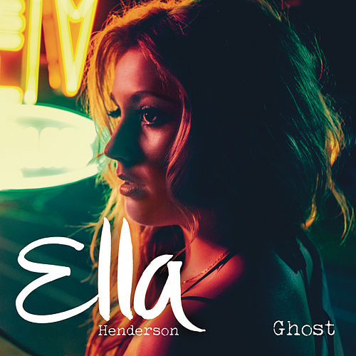 Ghost by Ella Henderson