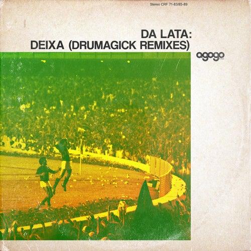 Deixa (Drumagick Remixes) von Da Lata