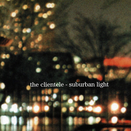 Suburban Light de The Clientele