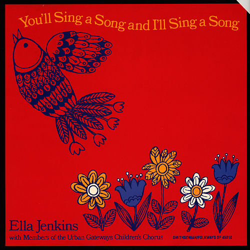 You'll Sing a Song and I'll Sing a Song de Ella Jenkins