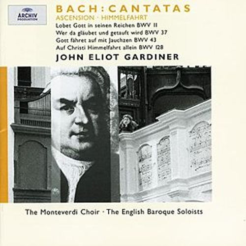 Bach: Ascension Cantatas BWV 11, 37, 43 & 128 by Various Artists