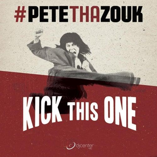 Kick This One von Pete Tha Zouk