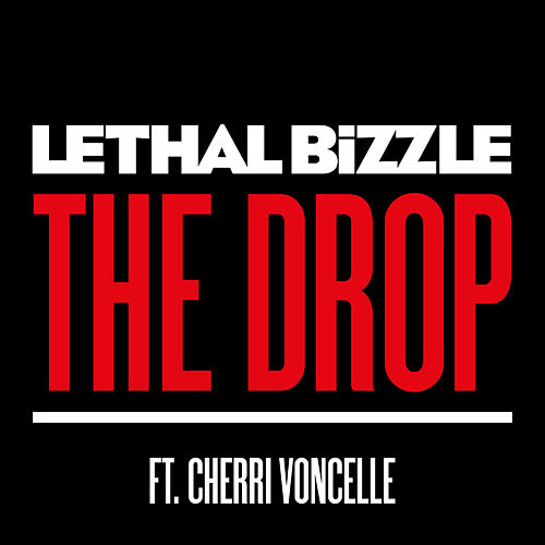 The Drop by Lethal Bizzle