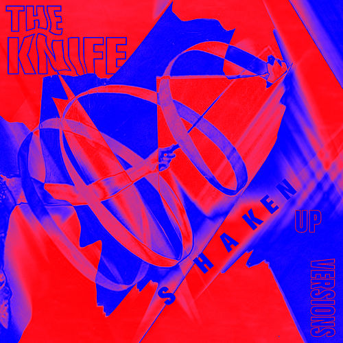 Shaken-Up Versions de The Knife
