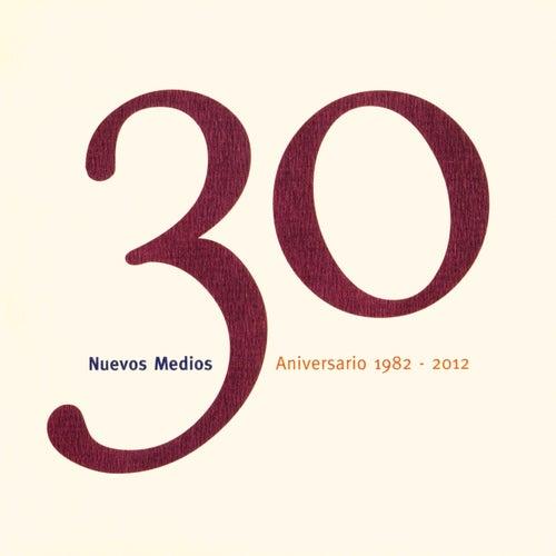 Nuevos Medios 30 Aniversario (1982-2012) de Various Artists