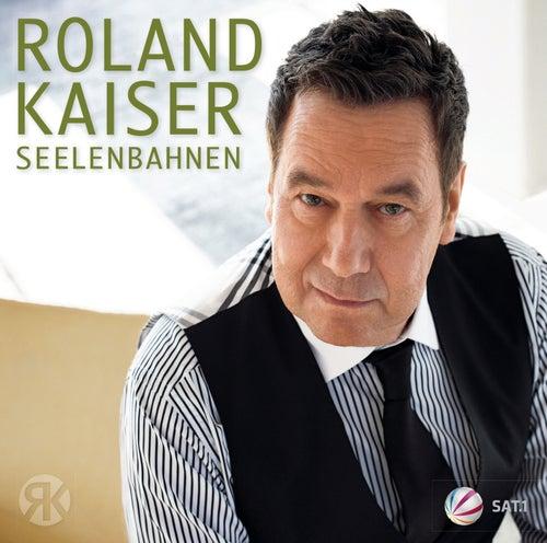 Seelenbahnen von Roland Kaiser