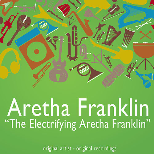 The Electrifying Aretha Franklin by Aretha Franklin