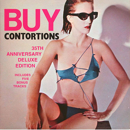 Buy Contortions 35th Anniversary (Deluxe) by James Chance And The Contortions
