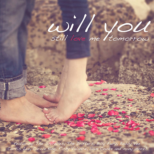Will You Still Love Me Tomorrow de Various Artists