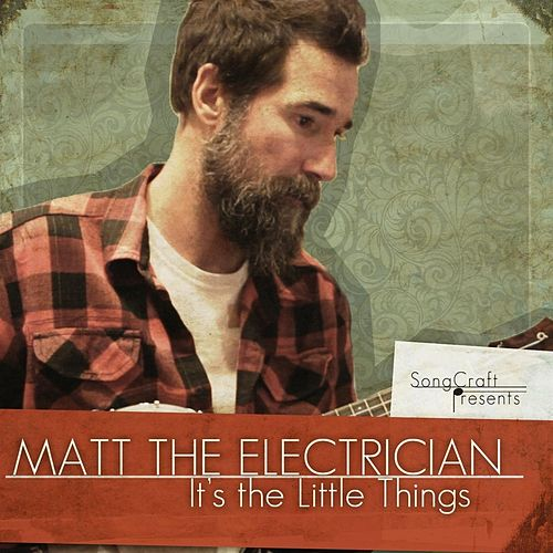 It's the Little Things van Matt The Electrician
