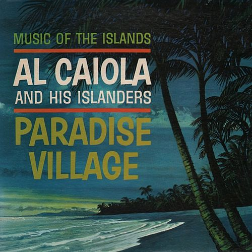 Paradise Village by Al Caiola